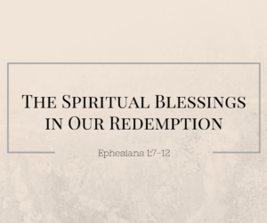The Spiritual Blessings in Our Redemption